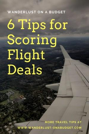 6 Tips for Scoring Flight Deals - Wanderlust on a Budget - travel tips - www.wanderlust-onabudget.com