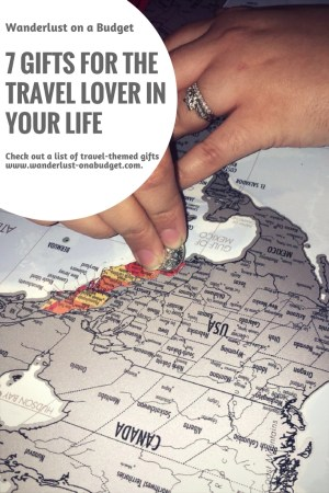 7 Gifts for the Traveler in Your Life - Wanderlust on a Budget - travel tips - travel gift ideas - www.wanderlust-onabudget.com