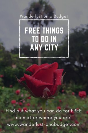 Freebies in Any City - Wanderlust on a Budget - travel tips - free things to do - www.wanderlust-onabudget.com