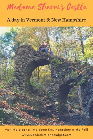 Once Upon a Castle - a guide to New Hampshire and Vermont in the fall - Wanderlust on a Budget - www.wanderlust-onabudget.com