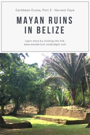 Belize Spice Farm | Caribbean Cruise | Mayan Ruins | www.wanderlust-onabudget.com