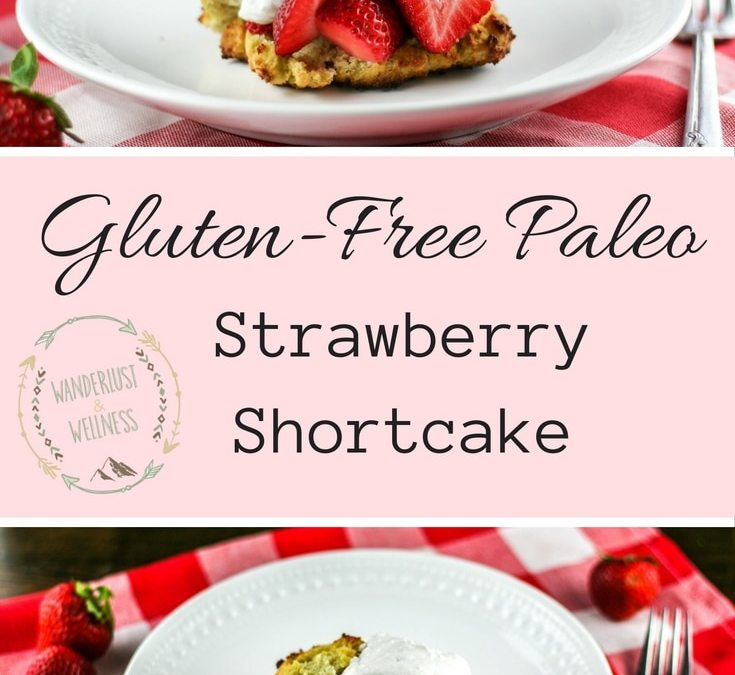 Gluten-Free Paleo Strawberry Shortcake