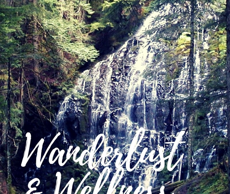 Wanderlust and Wellness Heads to the Pacific Northwest