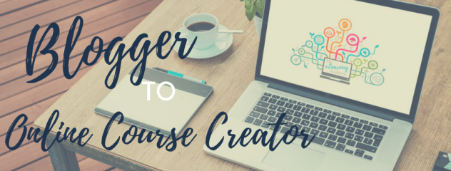 Blogger to online course creator