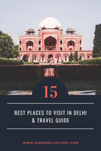15 Places to Visit in Delhi - Wanderlustgary.com