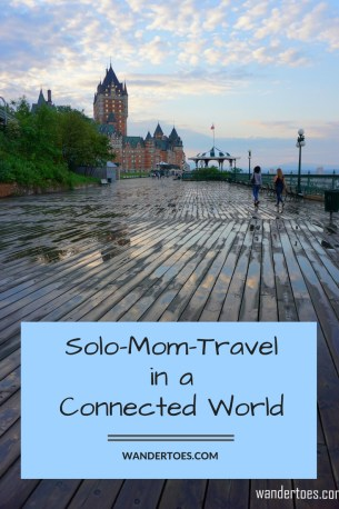 Solo Mom Travel Connected World Terrasse Dufferin Promenade Gouverneurs (1)