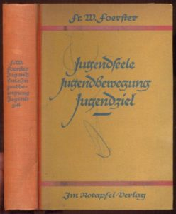 FR.-W. FŒRSTER. — Jugendseele, Jugendbewegung, Jugendziel (Im Rotapfel-Verlag, Erlenbach-Zurich).