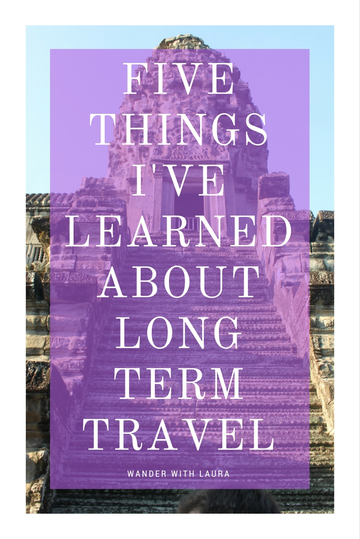 Things I've Learned about Long Term Travel | Wander with Laura
