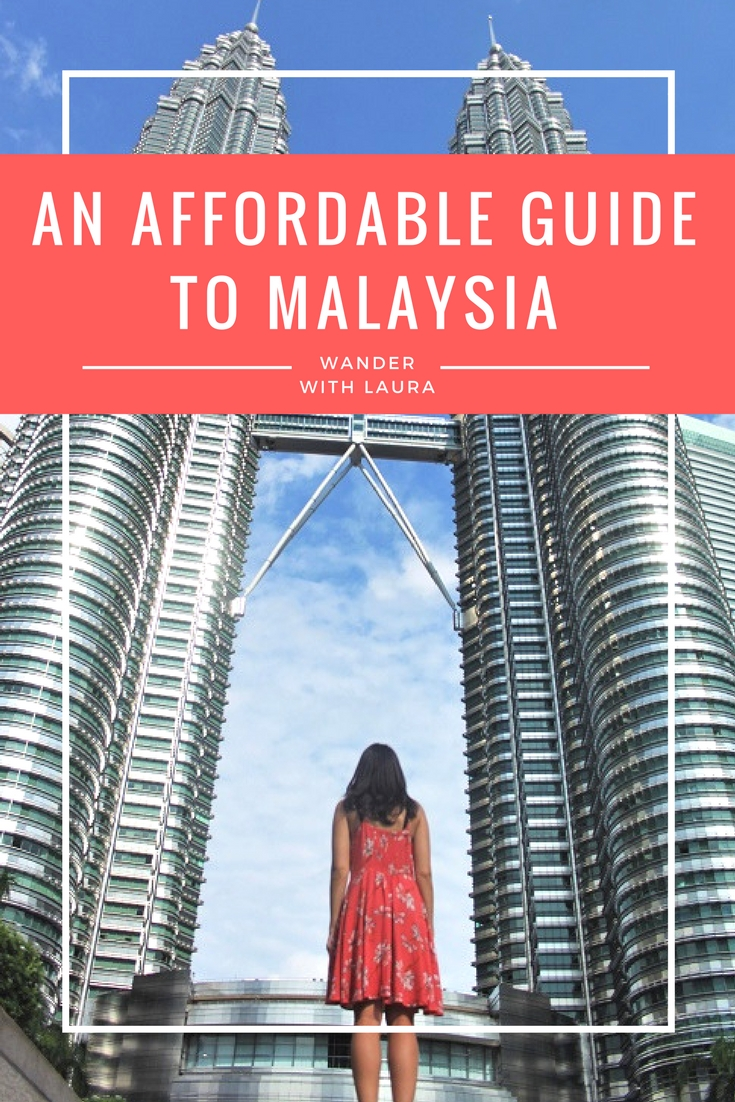 Affordable Guide to Travelling Malaysia | Wander with Laura