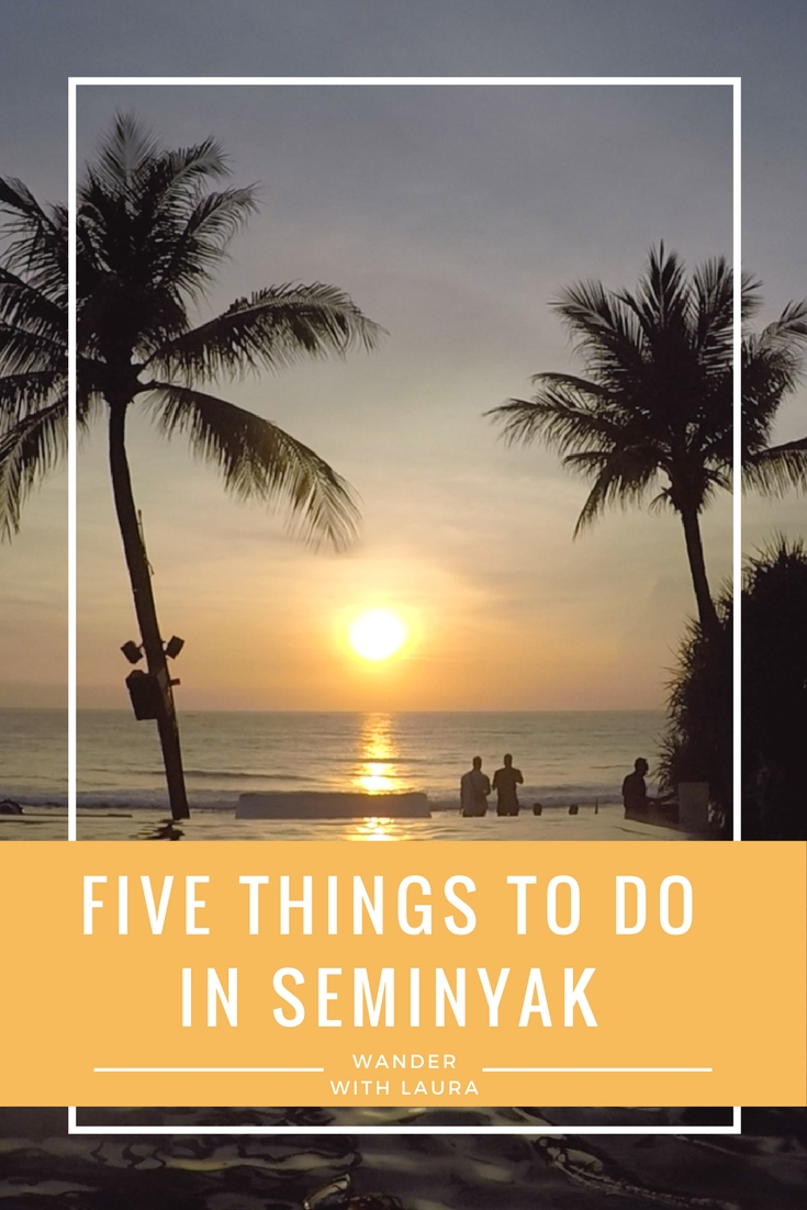 Five things to do in Seminyak | Wander with Laura