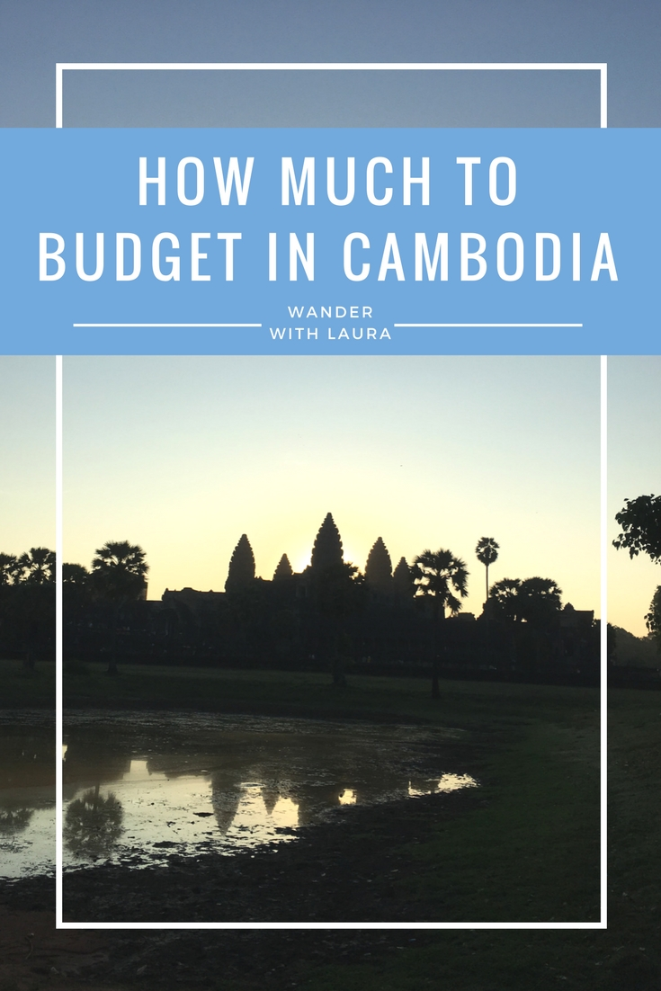 How Much to Budget for Travelling Cambodia | Wander with Laura