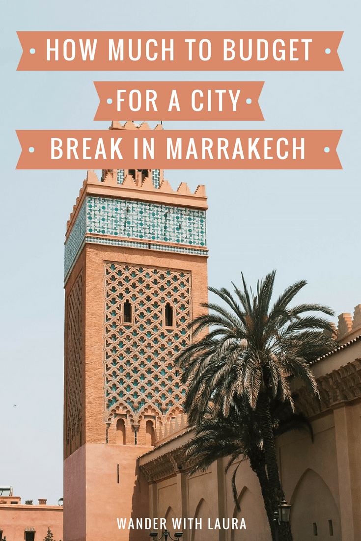 How Much to Budget for a City Break in Marrakech | Wander with Laura