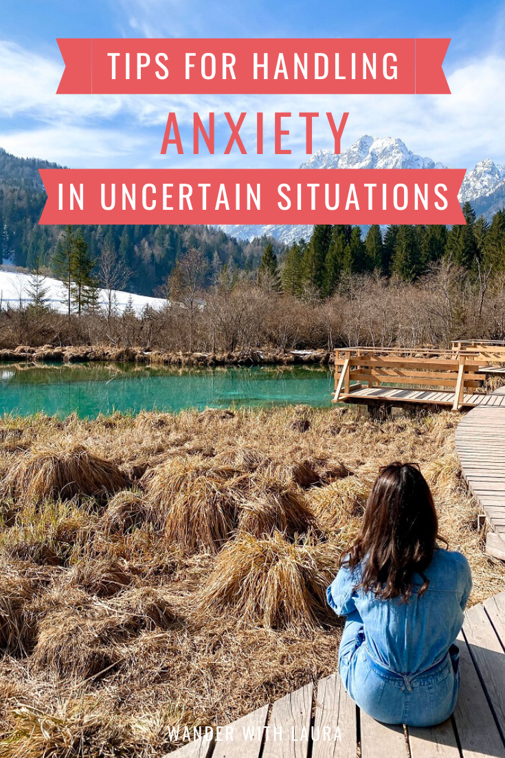 Tips for handling anxiety in uncertain situations | Wander with Laura