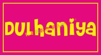 Dulhaniya-0