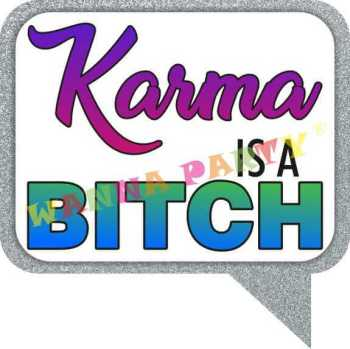 Karma Is A Bitch Photo Prop-0
