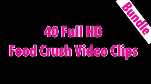 40 Full HD Food Crush Videos