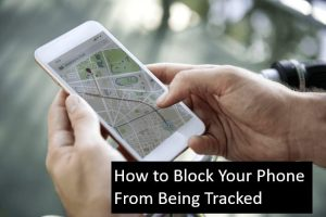 How to Block My Phone From Being Tracked