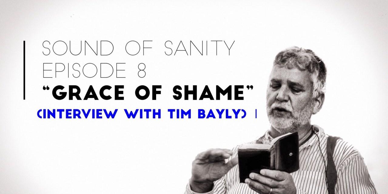 The Grace of Shame (w/Tim Bayly)