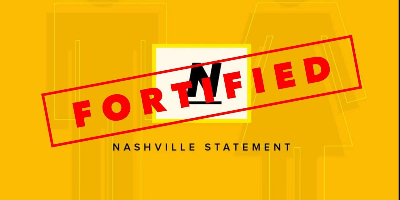 The Nashville Statement Fortified