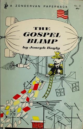 Gospel Blimp's Joe Bayly on humor and satire