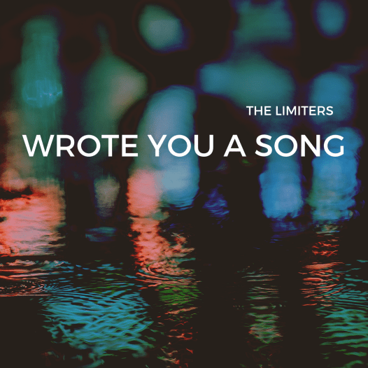 Wrote You A Song by The Limiters