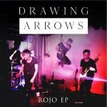 "Drawing Arrows Debut EP ""Rojo"" Is Fire!"