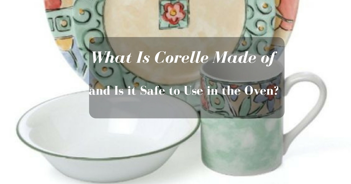 what is corelle made of and is it safe