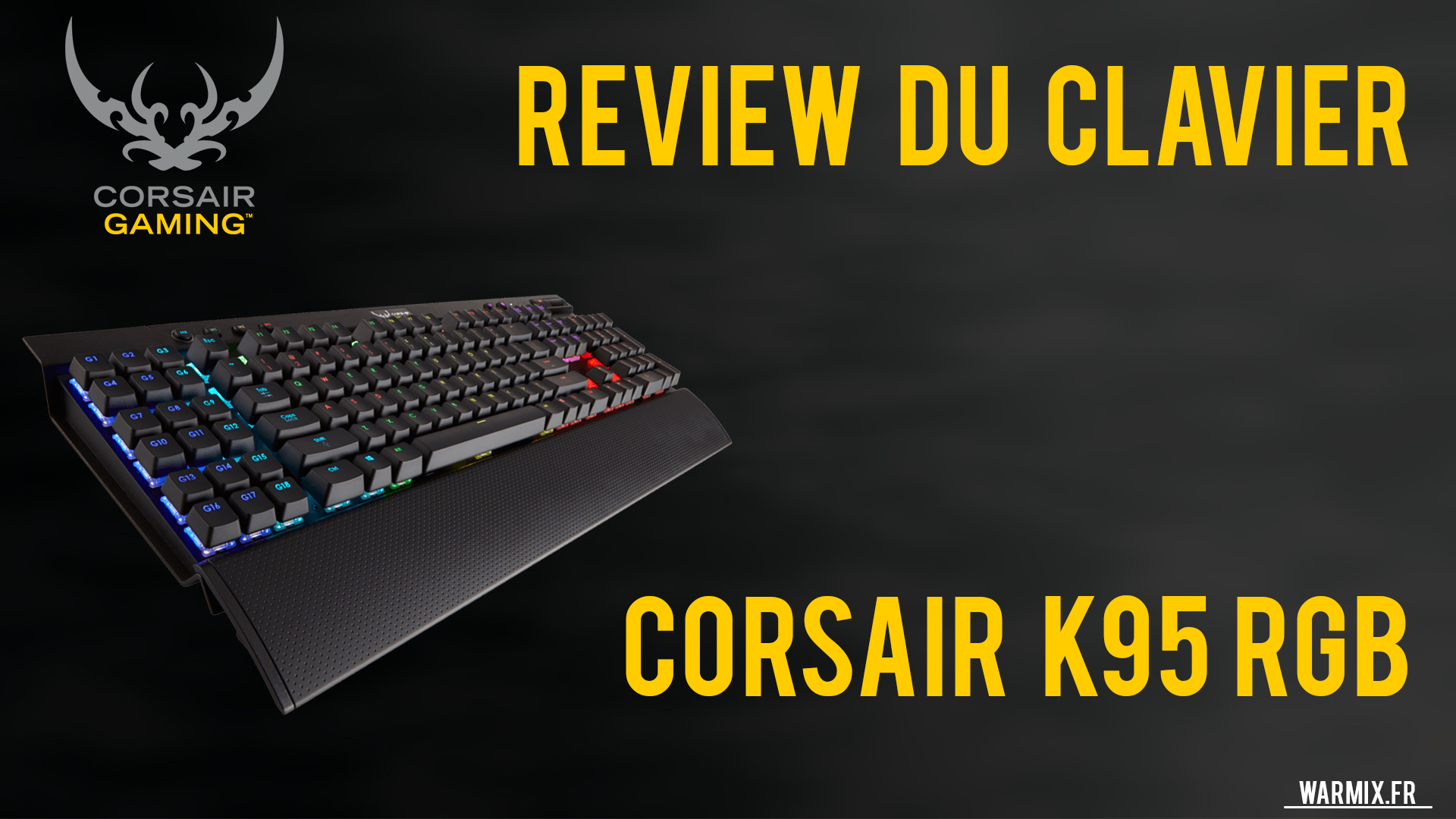 REVIEW DU CLAVIER CORSAIR K95 RGB