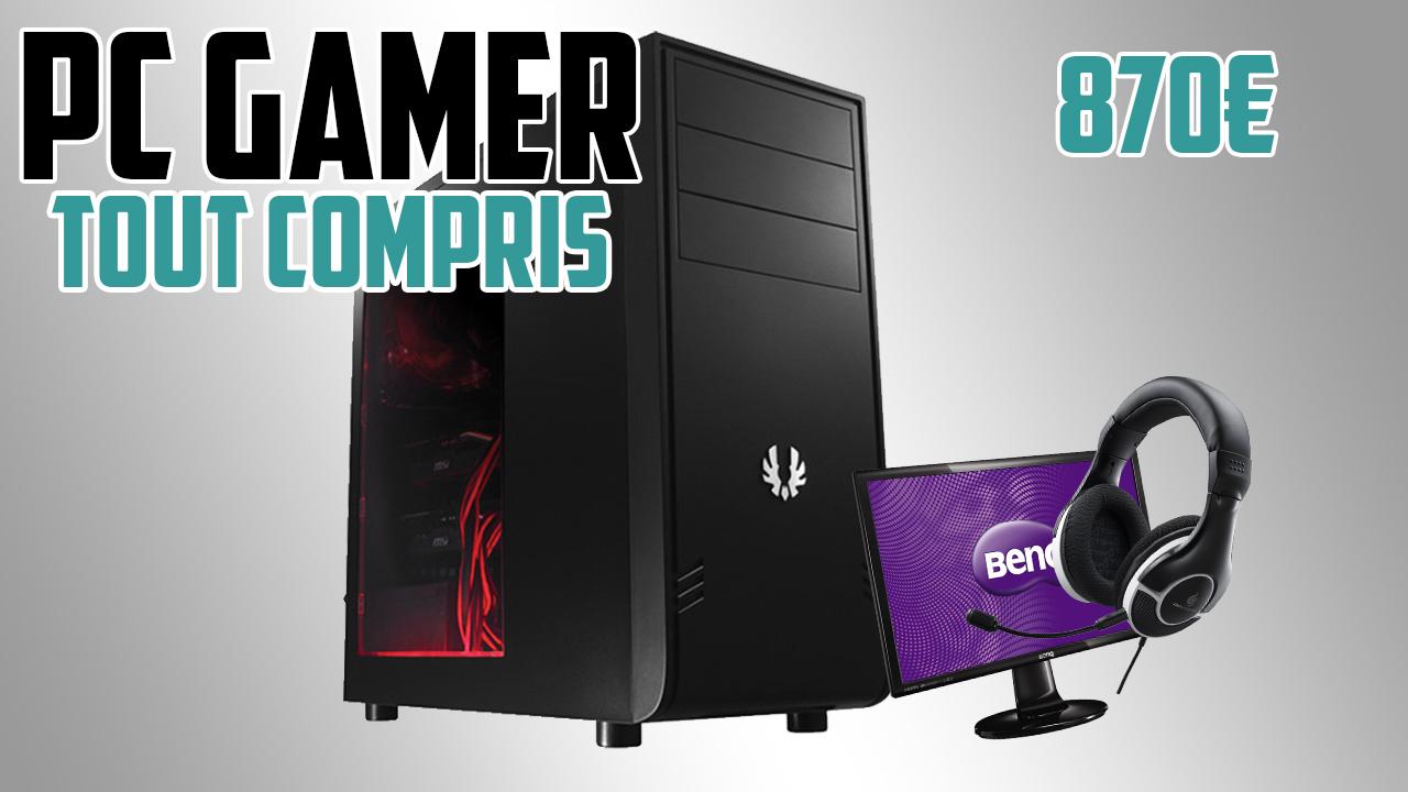 PC gamer TOUT COMPRIS milieu de gamme 870€ – 2016-2017 [MIS A JOUR]