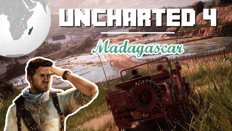 Uncharted 4 reflète-t-il réellement la vie à Madagascar ? Présentation & Critiques