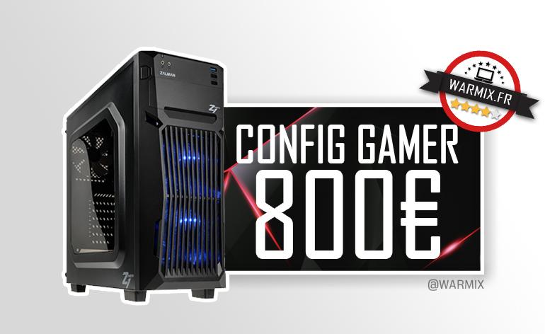 Une configuration gamer nouvelle génération à 800 € – 2017