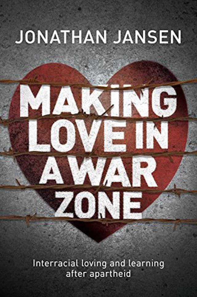 Making Love in a War Zone (Jonathan Jansen)