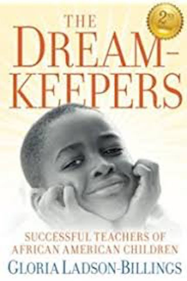 The Dreamkeepers: Successful Teachers of African American Children (Gloria Ladson-Billings)
