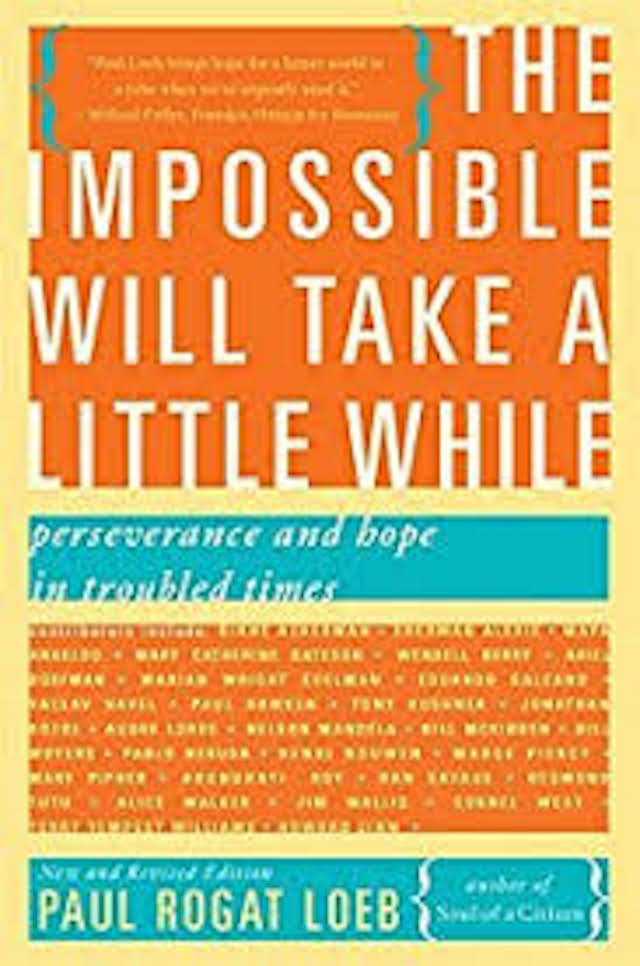 The Impossible WIll Take A Little While (Paul Loeb ed.)