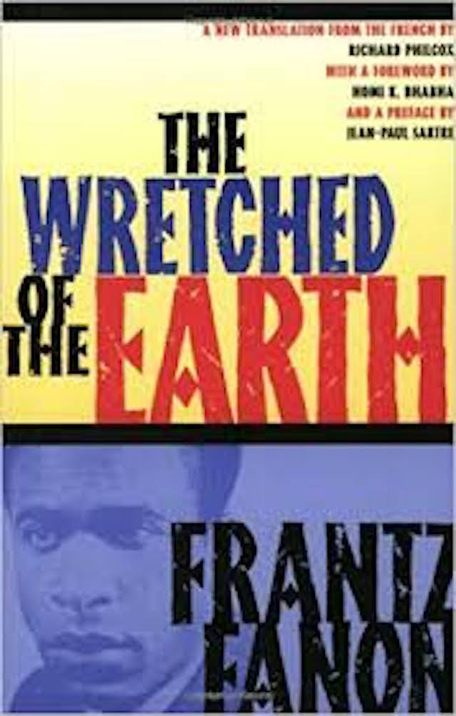 The Wretched of the Earth (Frantz Fanon)
