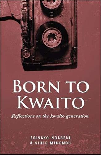 Born to Kwaito (Esinako Ndabeni & Sihle Mthembu)