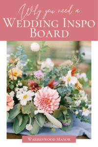 Why you need a wedding mood board - Warrenwood Manor - Kentucky Wedding Venue