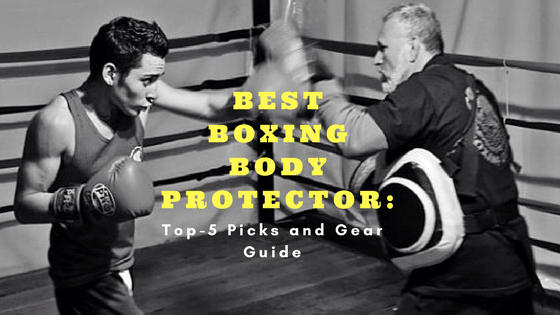 Best Boxing Body Protectors