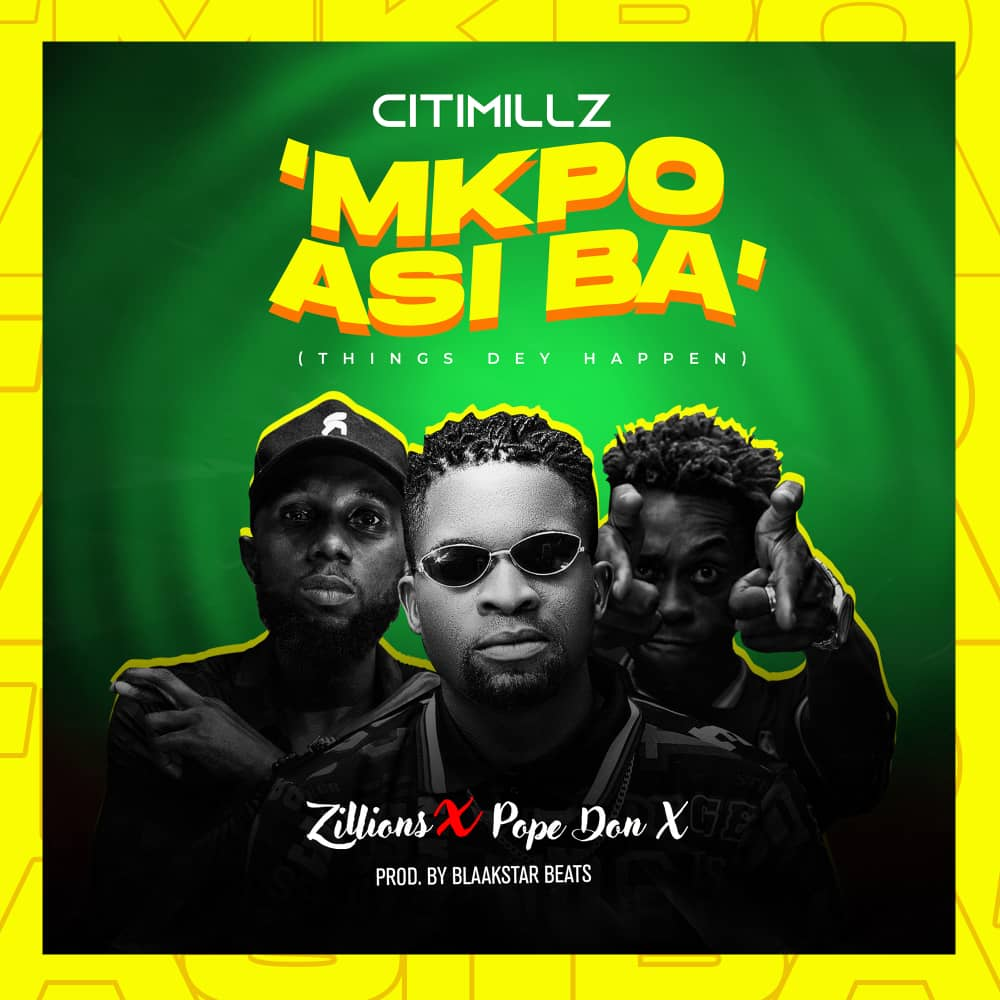 Citimillz – Mkpo Asi Ba ft. Zillions & Pope Don X (Mp3)