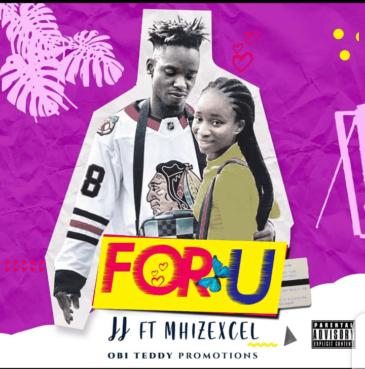 JJ Ft MhizExcel – For You (Mp3)