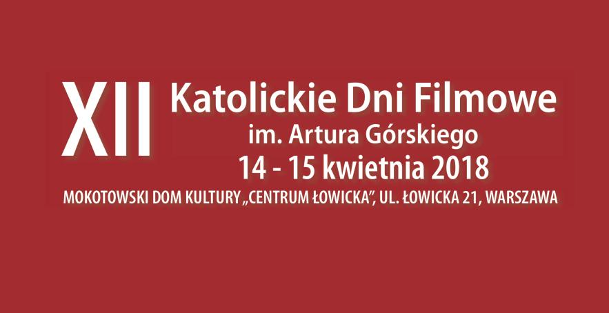 XII Katolickie Dni Filmowe im. Artura Górskiego