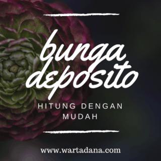 CARA MUDAH MENGHITUNG BUNGA DEPOSITO