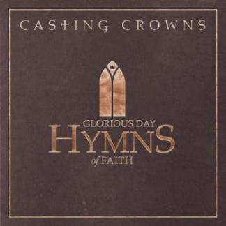 Casting Crowns GloriousDay-Hymns