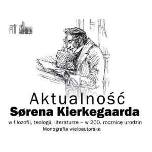 Aktualność Sorena Kierkegaarda