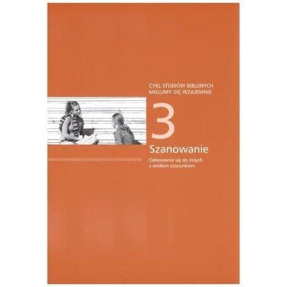 Cykl studiów biblijnych cz.3 - Szanowanie