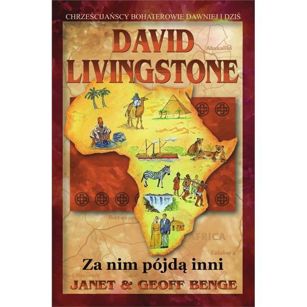 David Livingstone. Za nim pójdą inni