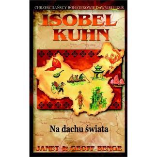 Isobel Kuhn. Na dachu świata