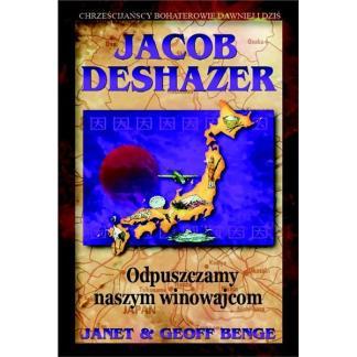 Jacob DeShazer. Odpuszczamy naszym winowajcom