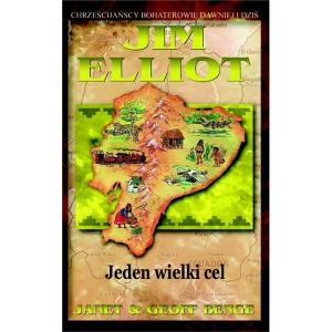 Jim Elliot. Jeden wielki cel