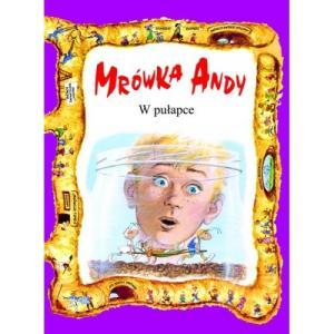 Mrówka Andy. W pułapce
